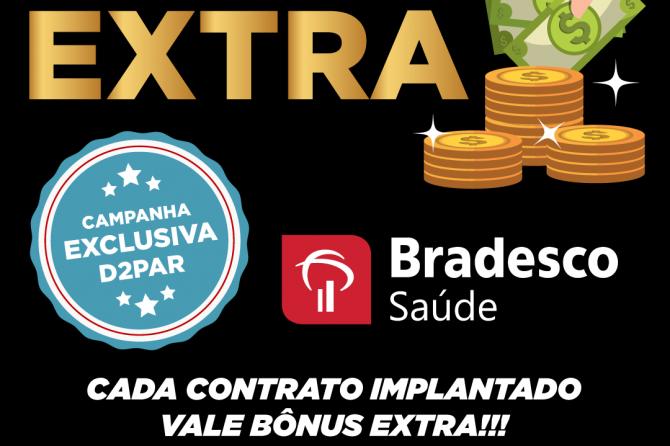 Bônus extra D2PAR + Bradesco saúde